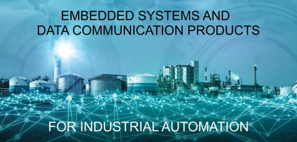 Embedde Systems and Data Communication Products for Industrial Automation